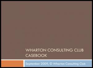 Case Interview Casebook Wharton 2009