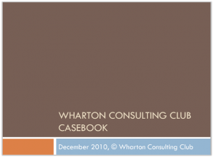 Case Interview Casebook Wharton 2010