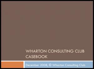 Case Interview Casebook Wharton 2008