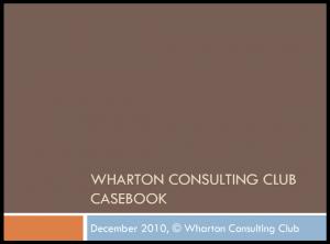 Case Interview Casebook Wharton 2010